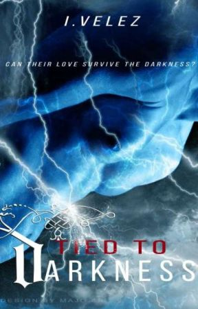 Tied to Darkness [Last Days 1] (Published) by IVelez1