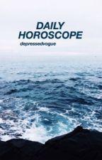 DAILY HOROSCOPE - depressedvogue by depressedvogue