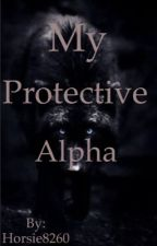 My Protective Alpha by Danielle8260