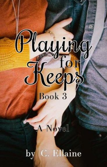 Playing For Keeps (Book 2 & 3)
