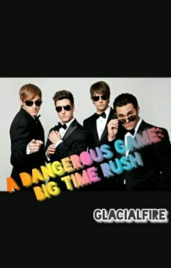 A dangerous Game: Big Time Rush