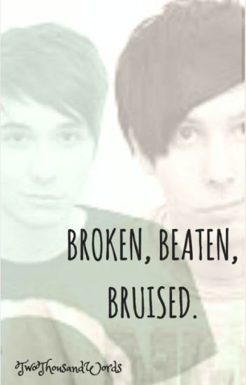 Broken, Beaten, Bruised.  (danisnotonfire+amazingphil X reader)