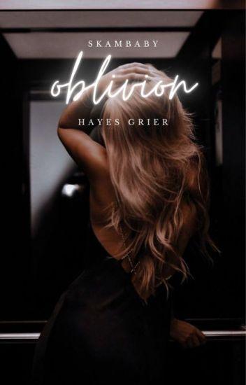 ❝ oblivion ❞ hayes grier [1]