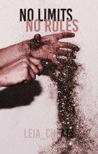 No Limits, No Rules. [Pausada-Editando] by Leia_Cheats