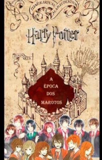 Harry Potter e a Época dos Marotos