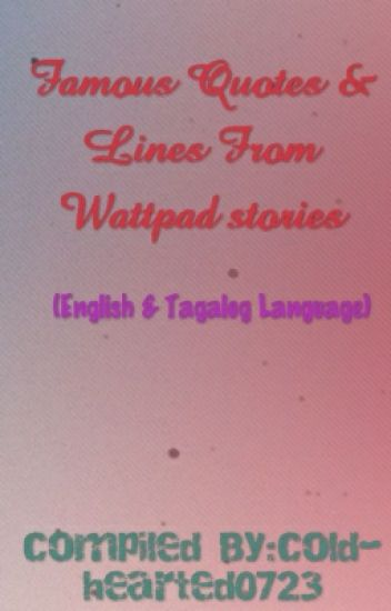 Famous Quotes and Lines From Wattpad Stories - pchyclarizyallit ...