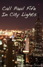 Call Paul Fife In City Lights by AllergicToSilence