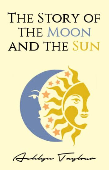 The Story of the Moon and the Sun