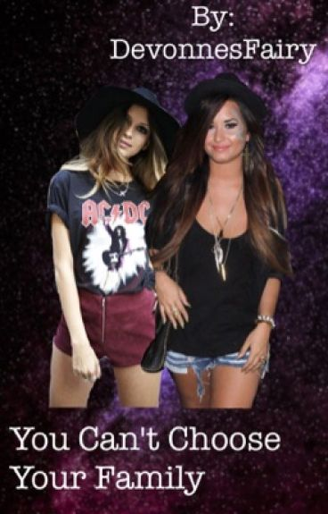 You Can't Choose Your Family ➸ Demi Lovato