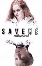 Save Me |Dramione|| by malfoyxsheeran