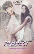 Imperfect (EXO Park Chanyeol) [COMPLETED] by Lailiiiiii