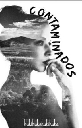 Contaminados #wattys2016 by NyxMartinez