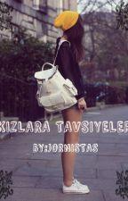 KIZLARA TAVSİYELER by Jornistas