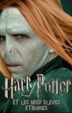Harry Potter et les deux élèves étranges by WatlPad