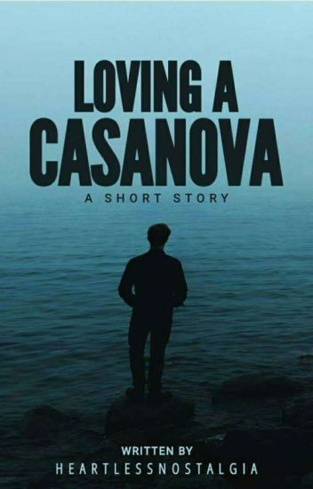 Loving A Casanova
