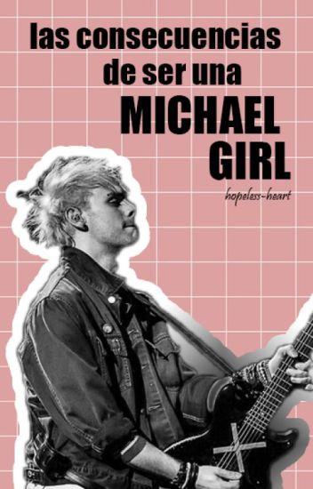 Las Consecuencias de Ser una Michael Girl