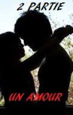2 partie, un amour by gwendoline86