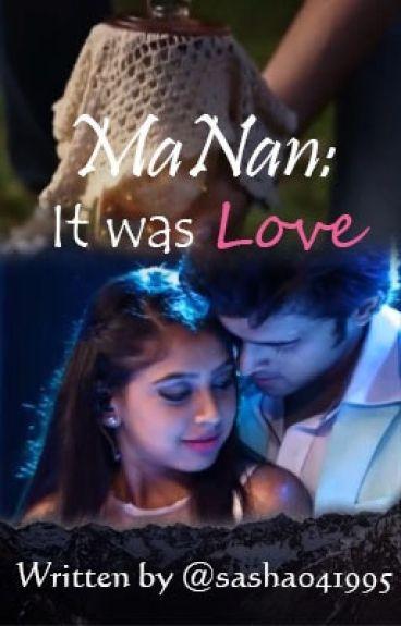 MaNan: It was love