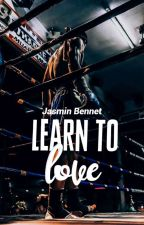 learn to love  by JasminBennet