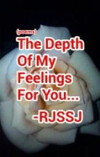 The Depth Of My Feelings For You by Rjssj99