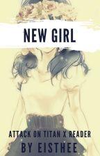 New Girl || SnK Boys x Reader ✓ by Eisthee