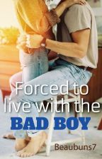 Forced to live with the bad boy: Book 1 Of The Pure Love Trilogy. by Beaubuns7