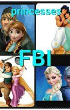 Princesses FBI by hope1299