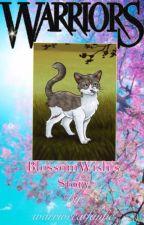 Warriors-BlossomWish's Story by warriorcatfanfic