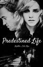 Predestined Life ✔ by Blue_Irish_Eyes