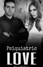 Psiquiatric Love || s.d.l || #1 || by Mrs_Cherry_Lips