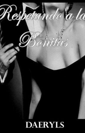 Respetando a las bonitas by Daeryls