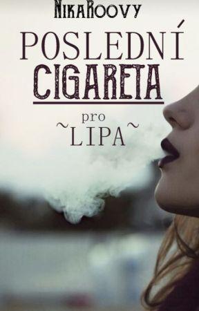 Poslední cigareta pro Lipa by NikaRoovy