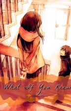 What If You Knew by HavenKhion