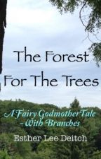 SSW2: The Forest for the Trees by EstherLeeDeitch