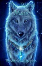 The Blind Mate by darkwolfalpha