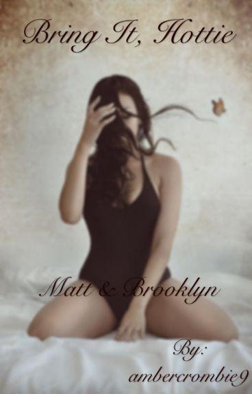 Bring It Hottie  - Matt & Brooklyn