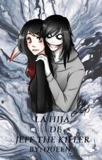 LA HIJA DE JEFF THE KILLER by sucretee