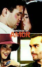 Caminos Al Amor by BrujitaJoJo
