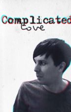 Complicated Love (PHAN/ DanxPhil) by WritingPhangirl
