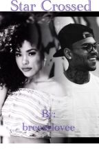 Star Crossed (Chris Brown) by simplychelsxo