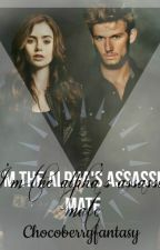I'm The Alpha's Assassin Mate by chocoberryfantasy