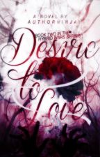 Desire To Love (#2 in The Hybrid Wars series) by authorninja