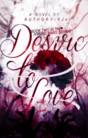 Desire To Love (#2 in The Hybrid Wars series)