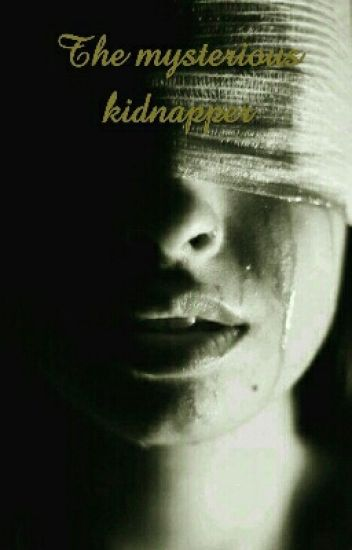 The mysterious kidnapper