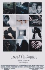 Love Me Again ⇔ Larry Stylinson. by stylinsoxn