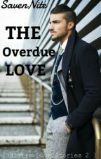 [BLS 2] The Overdue Love by SavenNite