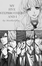 My Five Stepbrothers and I by MissBlackBlue