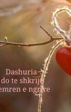 Dashuria do ta shkrije zemren e ngrire- shqip by annaana12