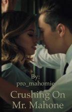 Crushing On Mr. Mahone #Wattys2016 by pro_mahomie