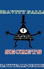 Gravity Falls Secrets by GravityFalls-Decoder